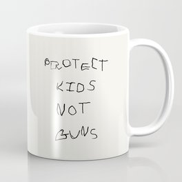 PROTECT KIDS NOT GUNS Coffee Mug