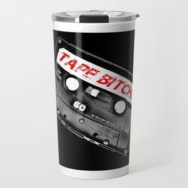 Tape Bitch Travel Mug