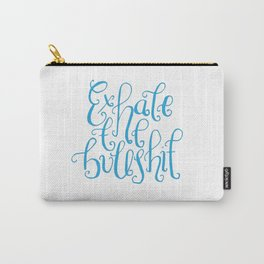Funny Quotes, handlettering - Exhale the Bullshit Carry-All Pouch