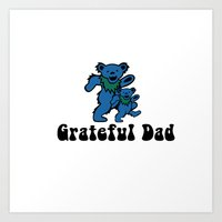 grateful dead Art Prints featuring Grateful Dad by Grace Thanda
