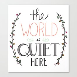 The world is quiet here Canvas Print