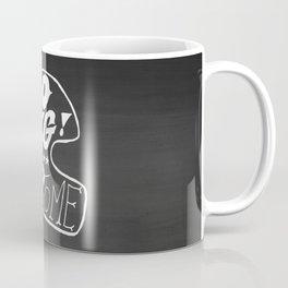Go Big or Go Home Coffee Mug