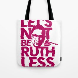 Let's Not Be Ruthless (pink) Tote Bag