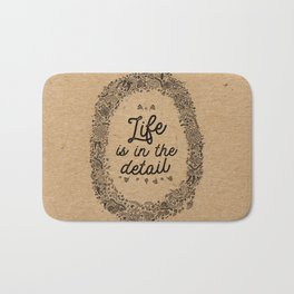 life is in the detail Bath Mat