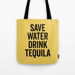 Drink Tequila Funny Quote Tote Bag