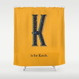 K is for Knob. Shower Curtain