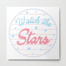 Watch The Stars, fridge sticker, car sticker, cute sticker, Metal Print