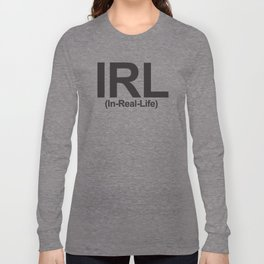 IRL (In-Real-Life) Long Sleeve T-shirt