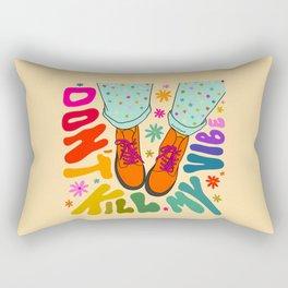 Don't Kill My Vibe Rectangular Pillow