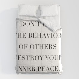 Don't Let the Behavior of Others Destroy Your Inner Peace. -Dalai Lama Comforters