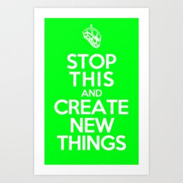 Stop This (Green) Art Print