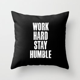 Work Hard, Stay Humble black and white monochrome typography poster design home decor bedroom wall Throw Pillow
