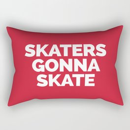 Skaters Gonna Skate Quote Rectangular Pillow