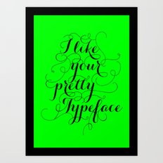 Pretty Typeface. Art Print