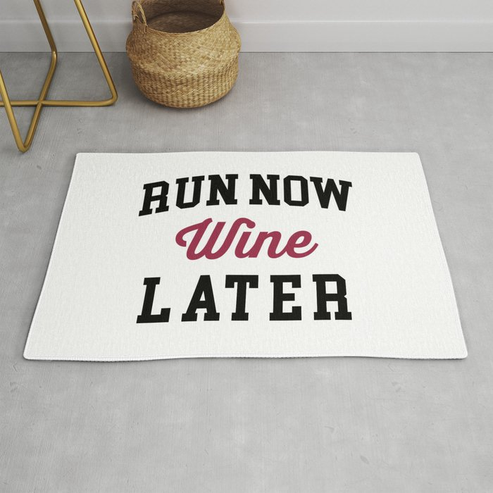 Run Now, Wine Later Funny Quote Rug