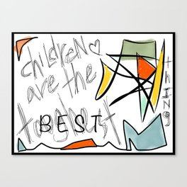 Children Are The Best Thing Canvas Print