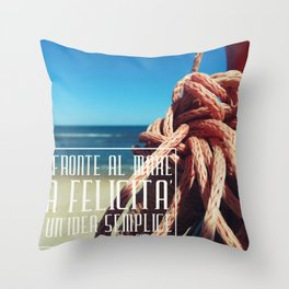 in front of the sea happiness is a simple idea Throw Pillow