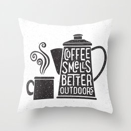 COFFEE SMELLS BETTER OUTDOORS Throw Pillow