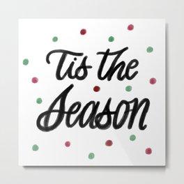 Tis the Season Metal Print