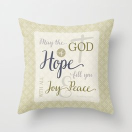God of Hope Fill You with Joy & Peace Throw Pillow