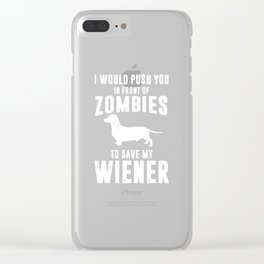 I Would Push You to Save My Wiener Dog Funny T-shirt Clear iPhone Case