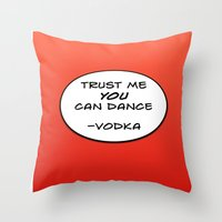 vodka Throw Pillows featuring Dance Vodka by Goretti