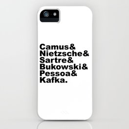Camus& Nietzsche& Sartre& Bukowski& Pessoa& Kafka. iPhone Case