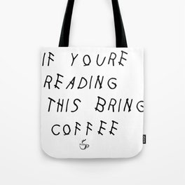 If You're Reading This Bring Coffee Parody Tote Bag