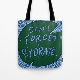 Don't Forget to Hydrate Tote Bag