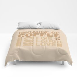 Because of Coffee 1 Comforters