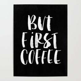 But First Coffee black and white watercolor typography poster home kitchen workplace office decor Poster