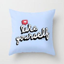Like Yourself Throw Pillow