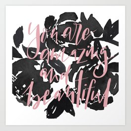 You are amazing and beautiful quote and watercolor Art Print