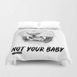 NOT Your Baby Duvet Cover