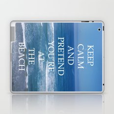 Keep Calm and Pretend You're at the Beach Laptop & iPad Skin