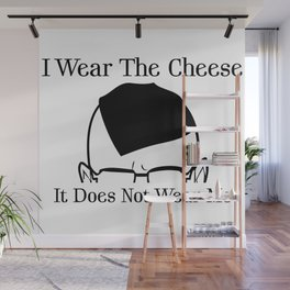I Wear The Cheese Wall Mural