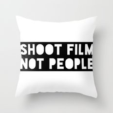 Shoot Film, Not People Throw Pillow