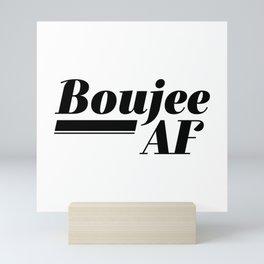Boujee AF Mini Art Print