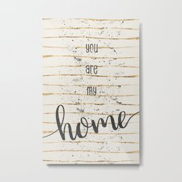 TEXT ART You are my home Metal Print