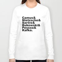 kafka Long Sleeve T-shirts featuring Camus& Nietzsche& Sartre& Bukowski& Pessoa& Kafka. by Andrew Gony
