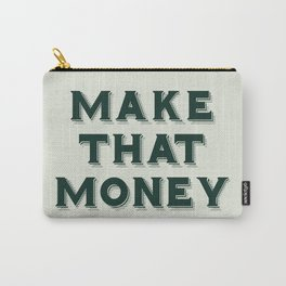 Make That Money - Motivate Carry-All Pouch
