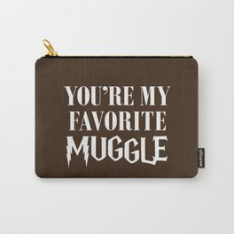 You're my favorite muggle Carry-All Pouch