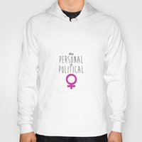 political Hoodies featuring Personal Is Political by tjseesxe