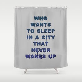 Dorothy was right Shower Curtain
