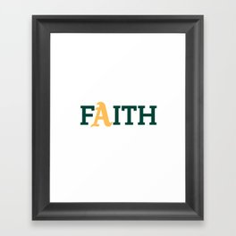 Oakland A's Faith Framed Art Print