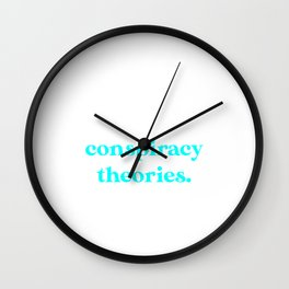 Introverted But Willing to Discuss Conspiracy Theories Wall Clock