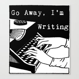 Go Away, I'm Writing (Black/White) Canvas Print