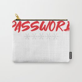 Computer Hacker Cybersecurity I Know Your Password Gift Carry-All Pouch
