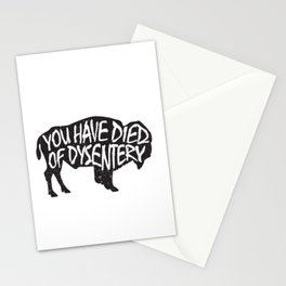 You Have Died of Dysentery Stationery Cards