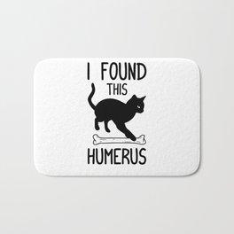 I Found This Humerus T Shirt Cat Pun Funny Cats Bath Mat